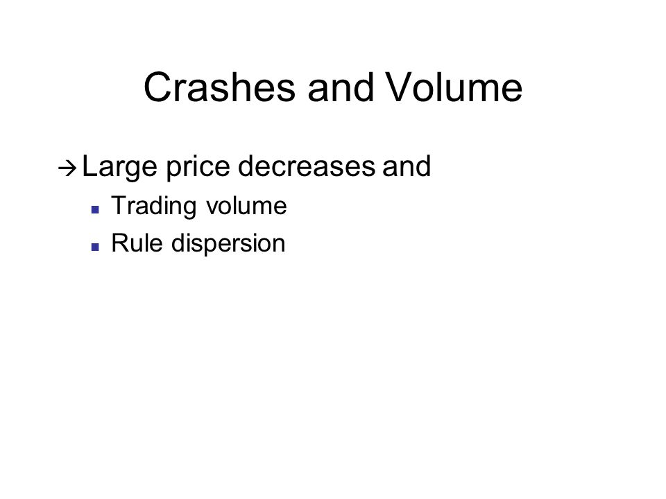 Crashes and Volume Large price decreases and Trading volume Rule dispersion