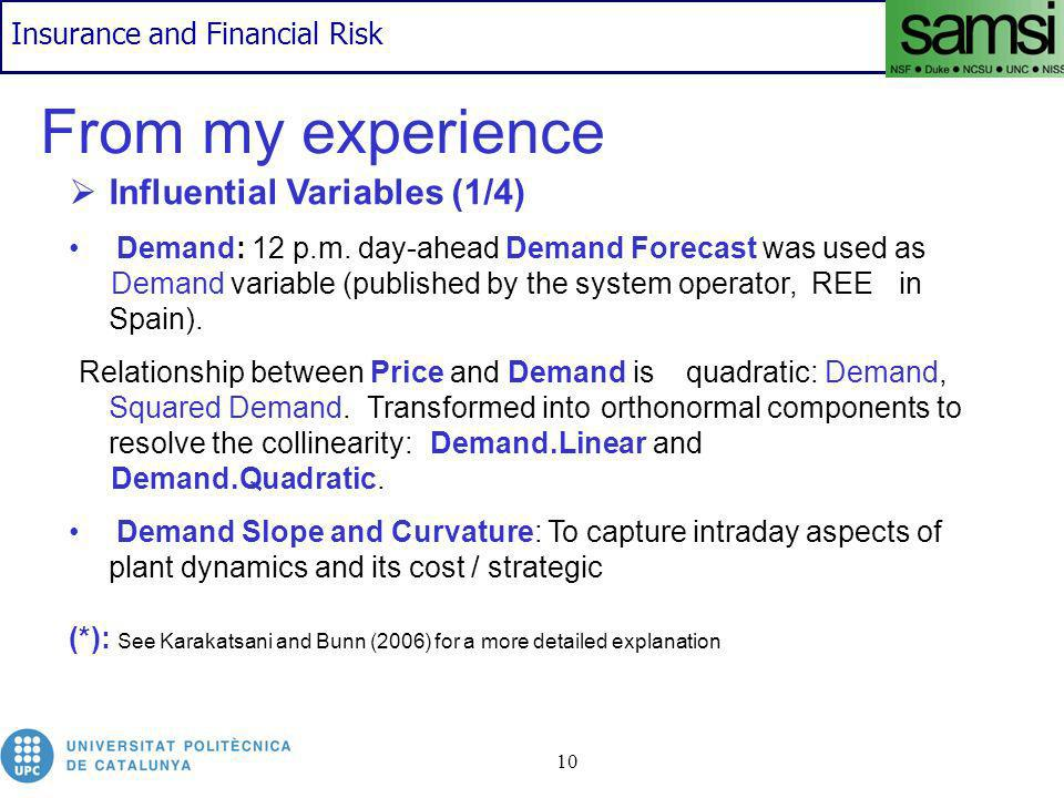 Insurance and Financial Risk 10 From my experience Influential Variables (1/4) Demand: 12 p.m.