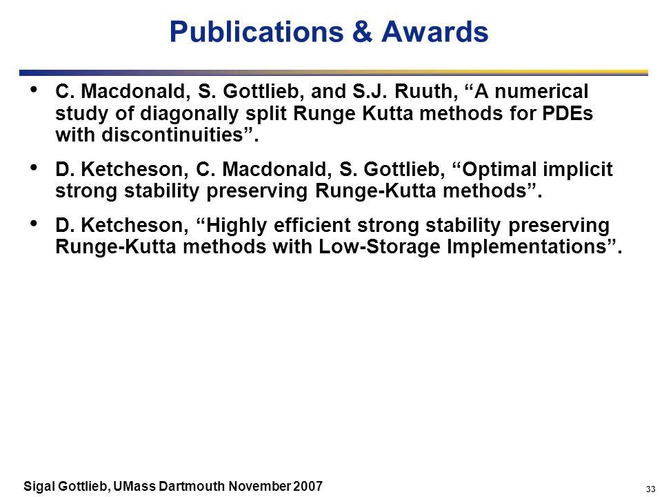33 Sigal Gottlieb, UMass Dartmouth November 2007 Publications & Awards C.