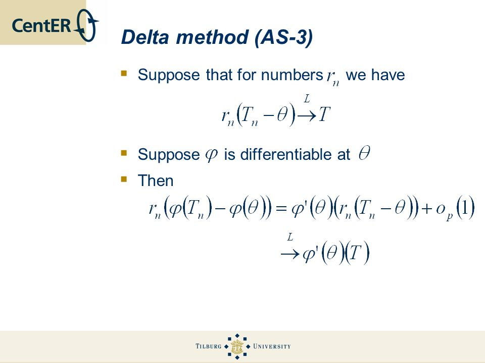 Delta method (AS-3) Suppose that for numbers we have Suppose is differentiable at Then