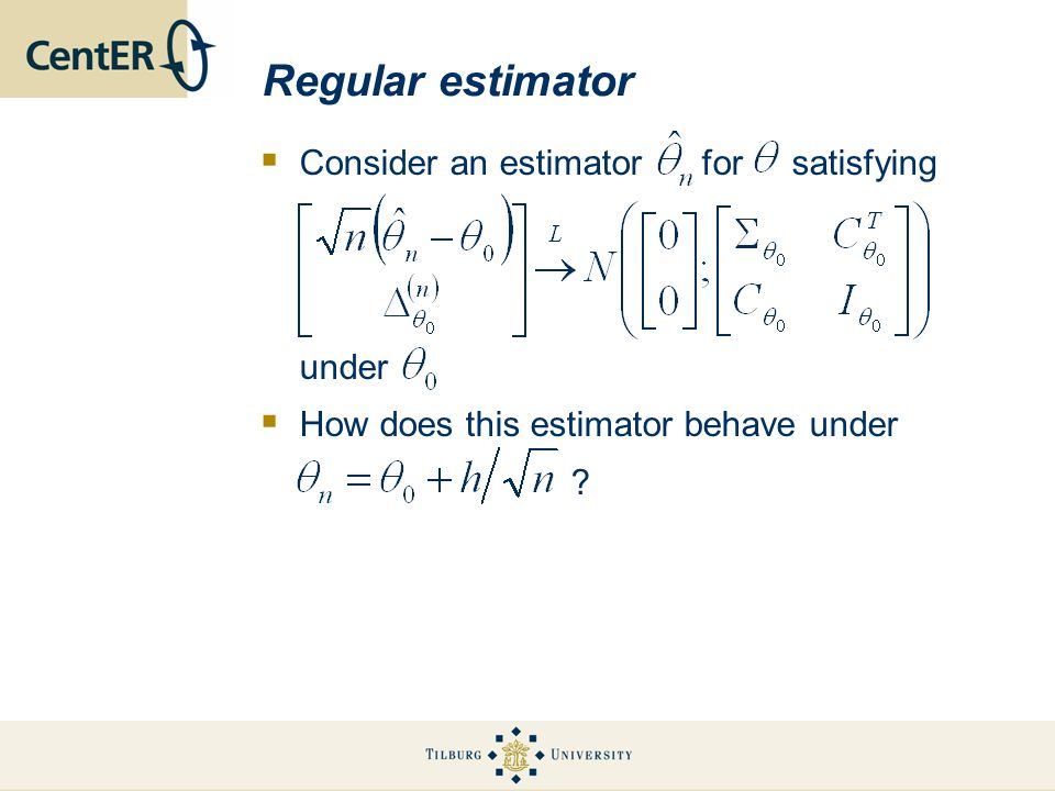 Regular estimator Consider an estimator for satisfying under How does this estimator behave under