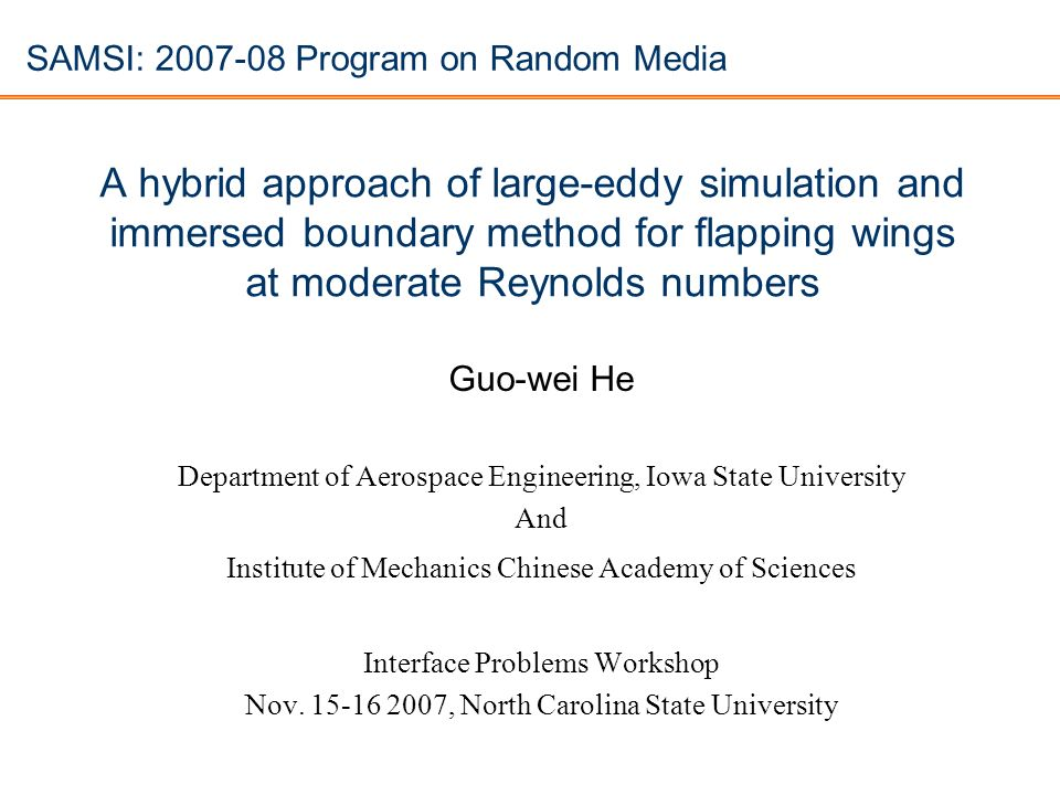 A hybrid approach of large-eddy simulation and immersed boundary method for flapping wings at moderate Reynolds numbers Guo-wei He Department of Aeros
