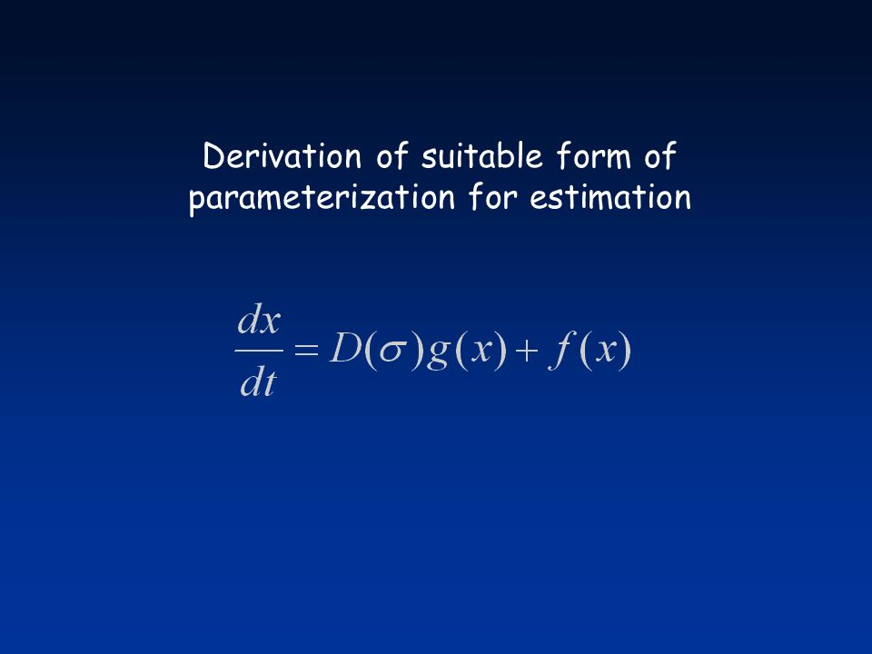 Derivation of suitable form of parameterization for estimation
