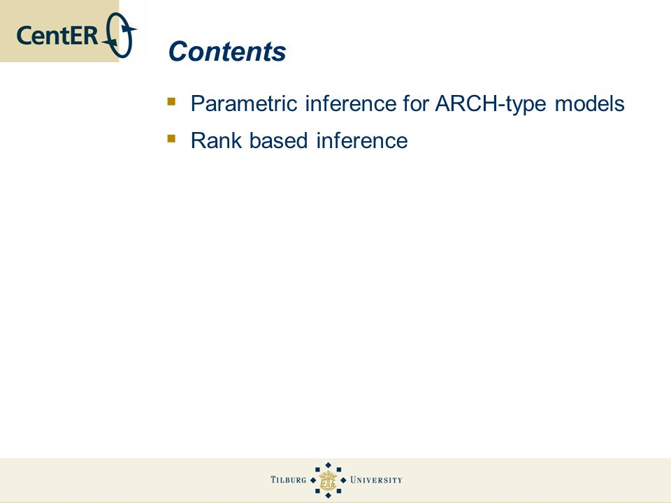 Contents Parametric inference for ARCH-type models Rank based inference