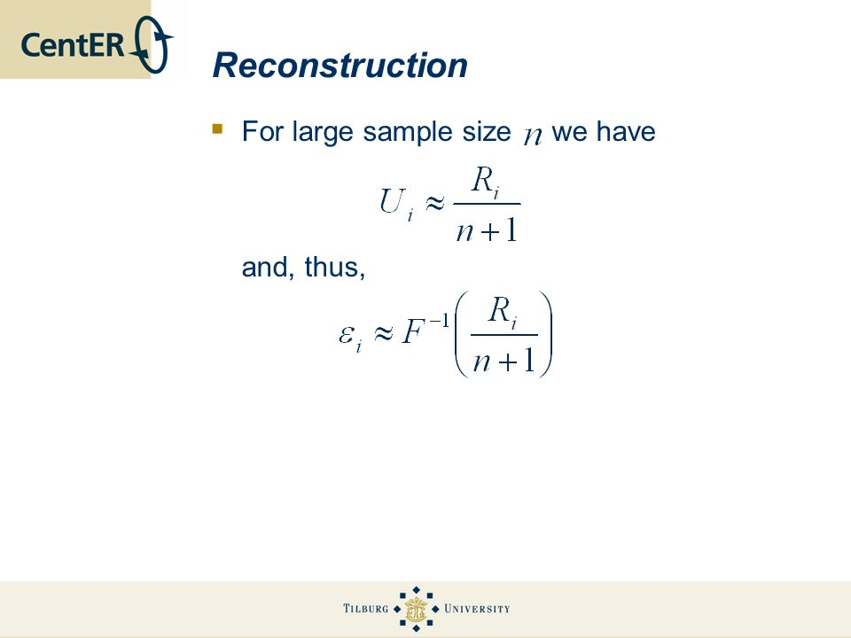 Reconstruction For large sample size we have and, thus,