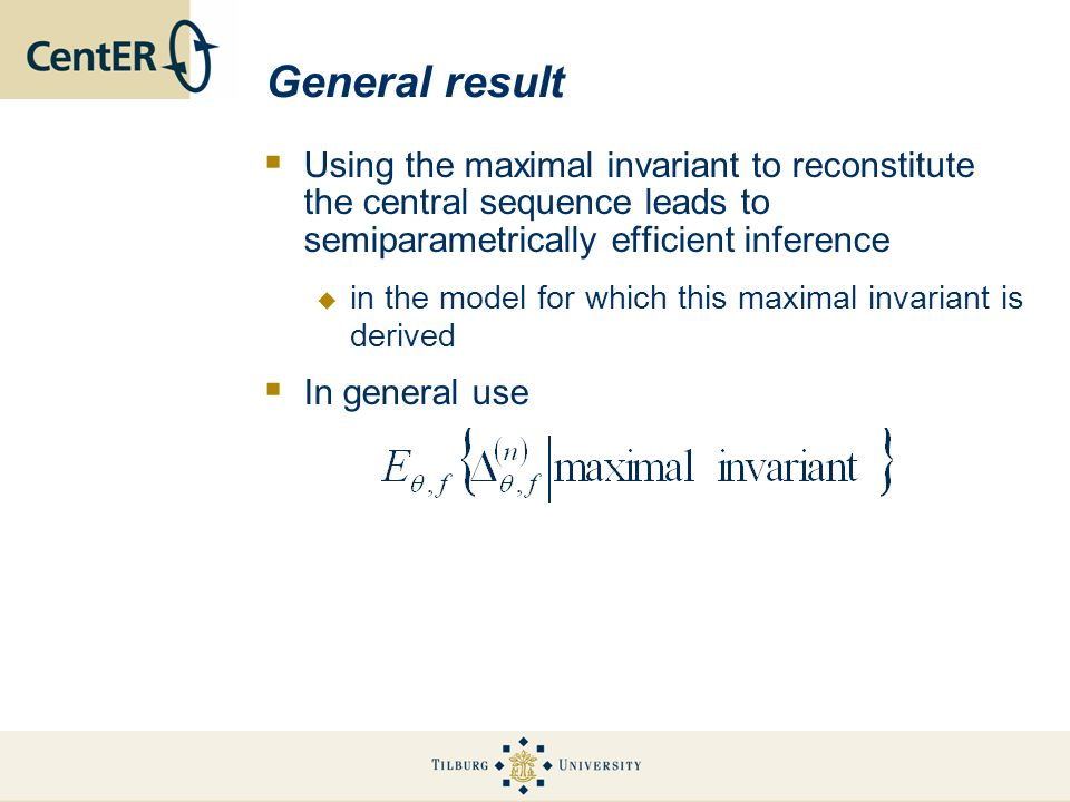 General result Using the maximal invariant to reconstitute the central sequence leads to semiparametrically efficient inference in the model for which