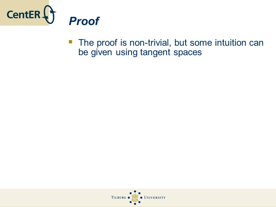 Proof The proof is non-trivial, but some intuition can be given using tangent spaces