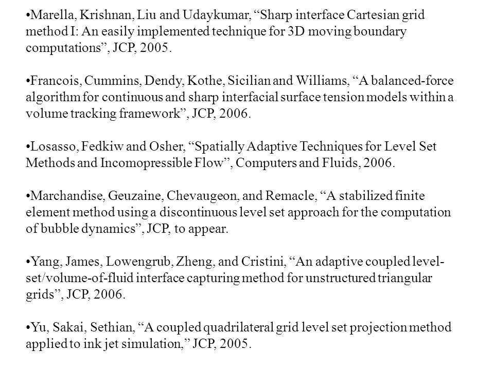 Marella, Krishnan, Liu and Udaykumar, Sharp interface Cartesian grid method I: An easily implemented technique for 3D moving boundary computations, JC