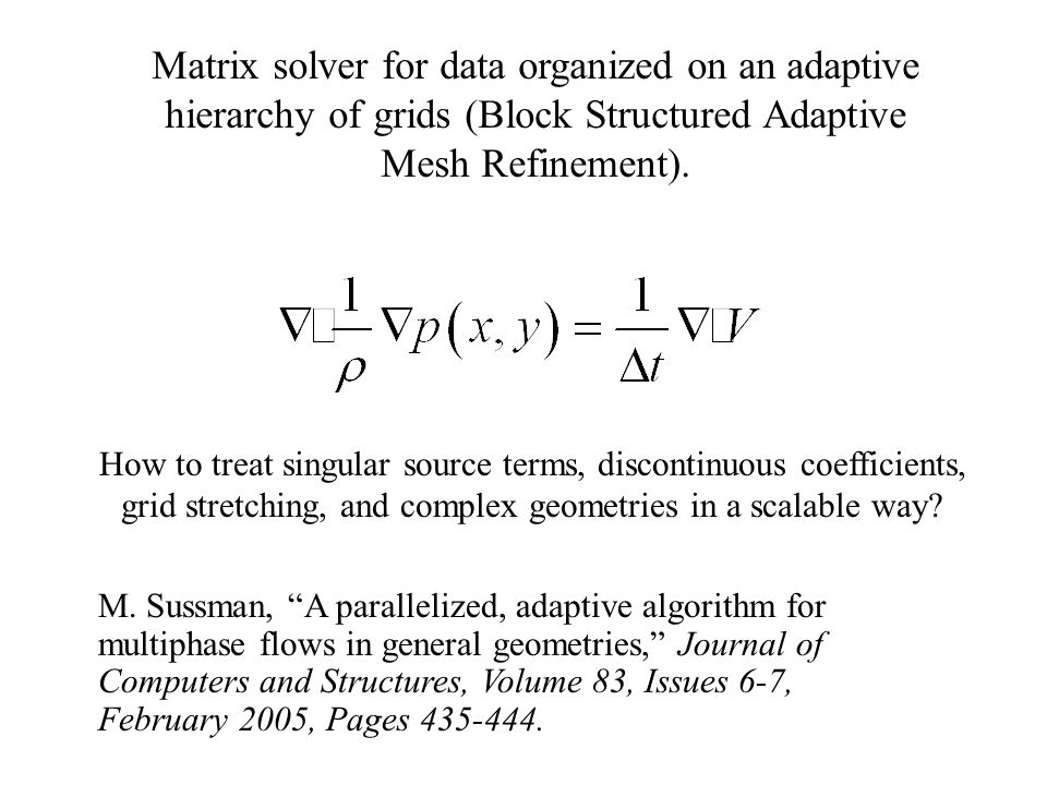 Matrix solver for data organized on an adaptive hierarchy of grids (Block Structured Adaptive Mesh Refinement). How to treat singular source terms, di