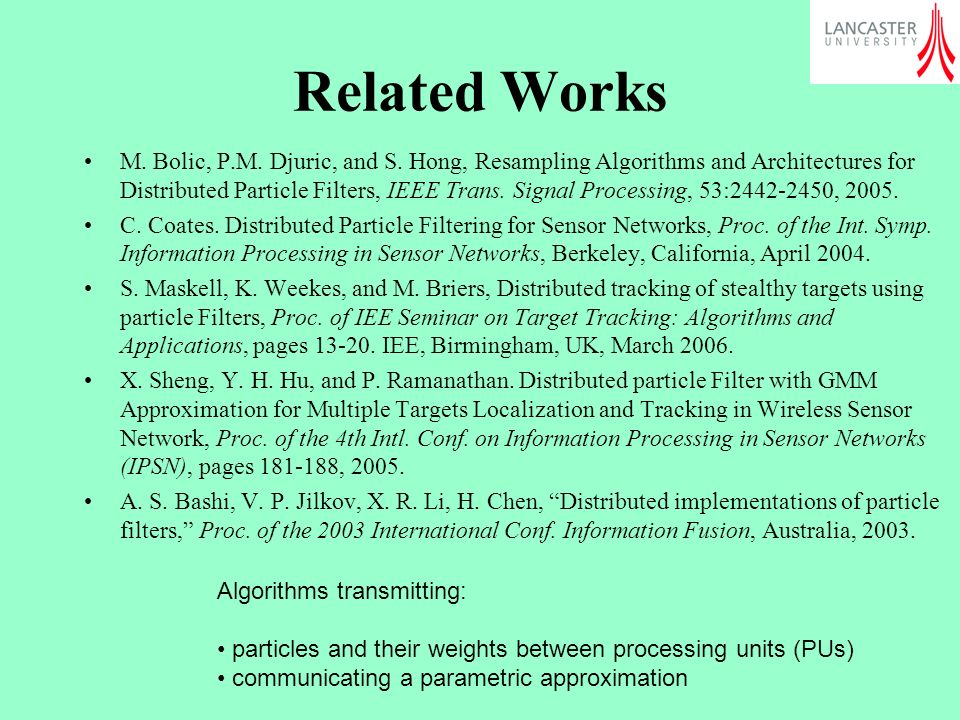 Related Works M.Bolic, P.M. Djuric, and S.