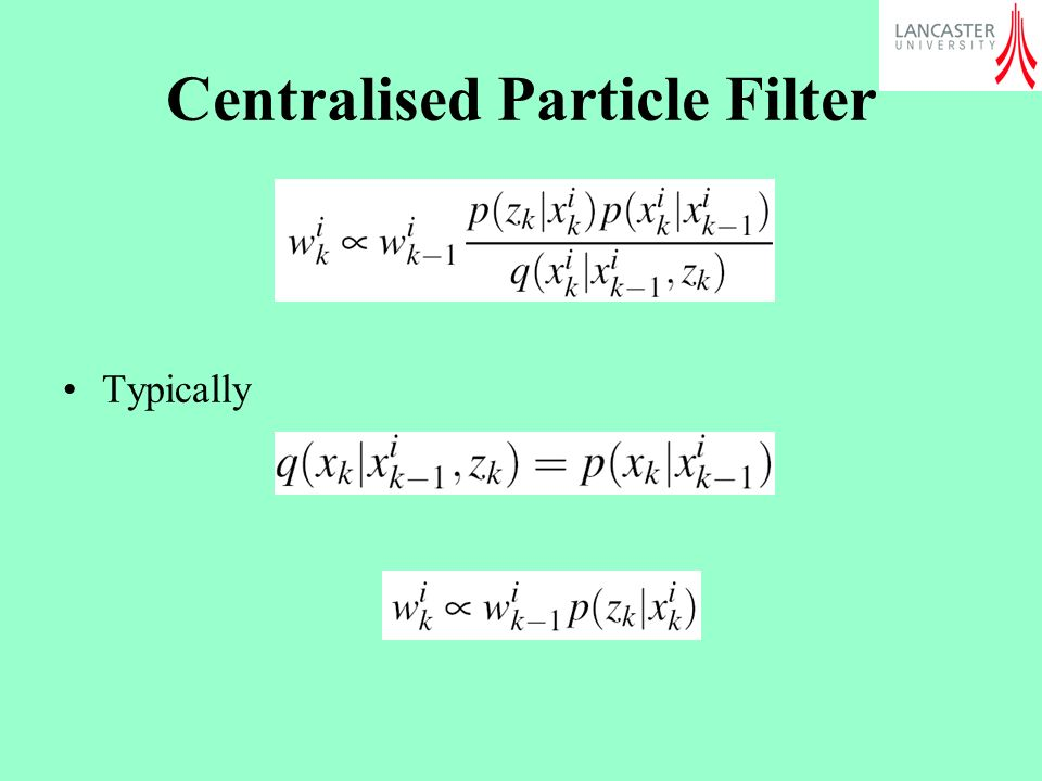Centralised Particle Filter Typically