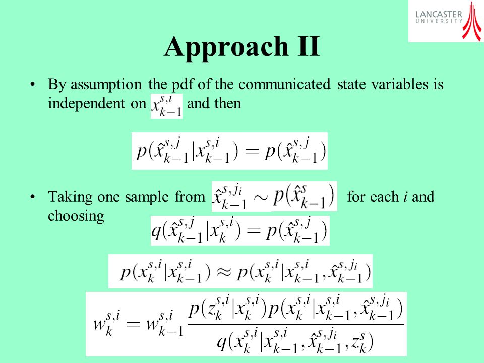Approach II By assumption the pdf of the communicated state variables is independent on and then Taking one sample from for each i and choosing
