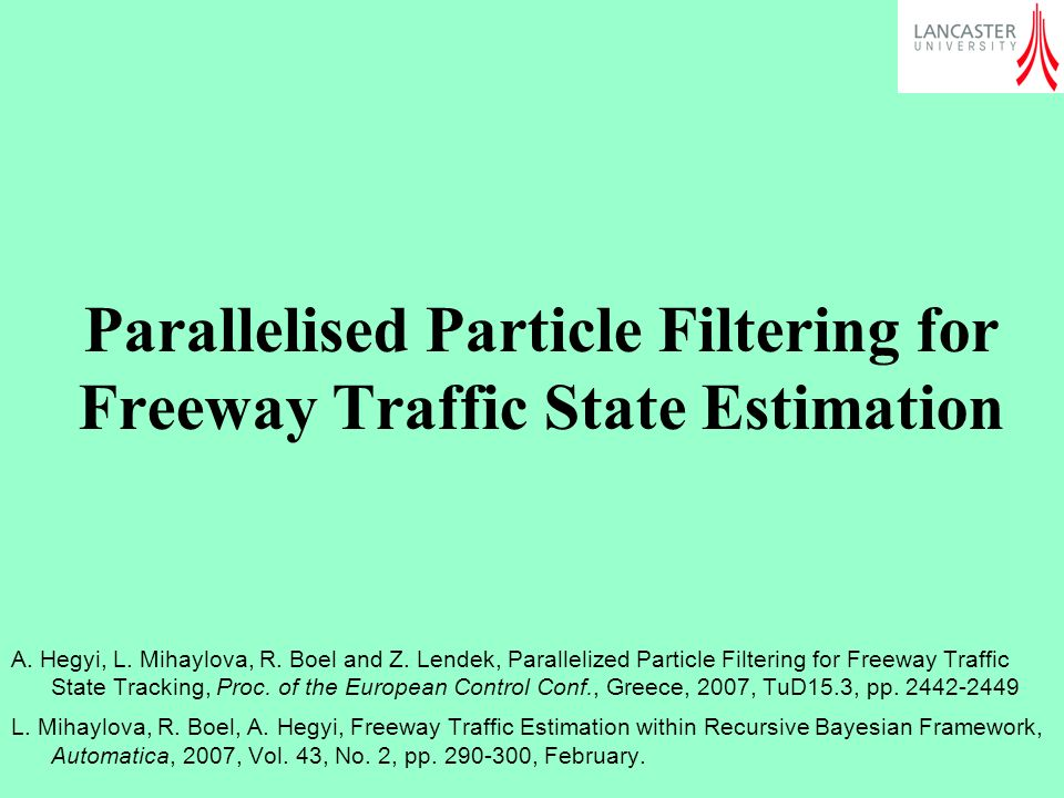 Parallelised Particle Filtering for Freeway Traffic State Estimation A.