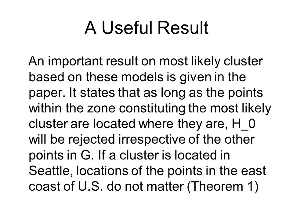 A Useful Result An important result on most likely cluster based on these models is given in the paper.