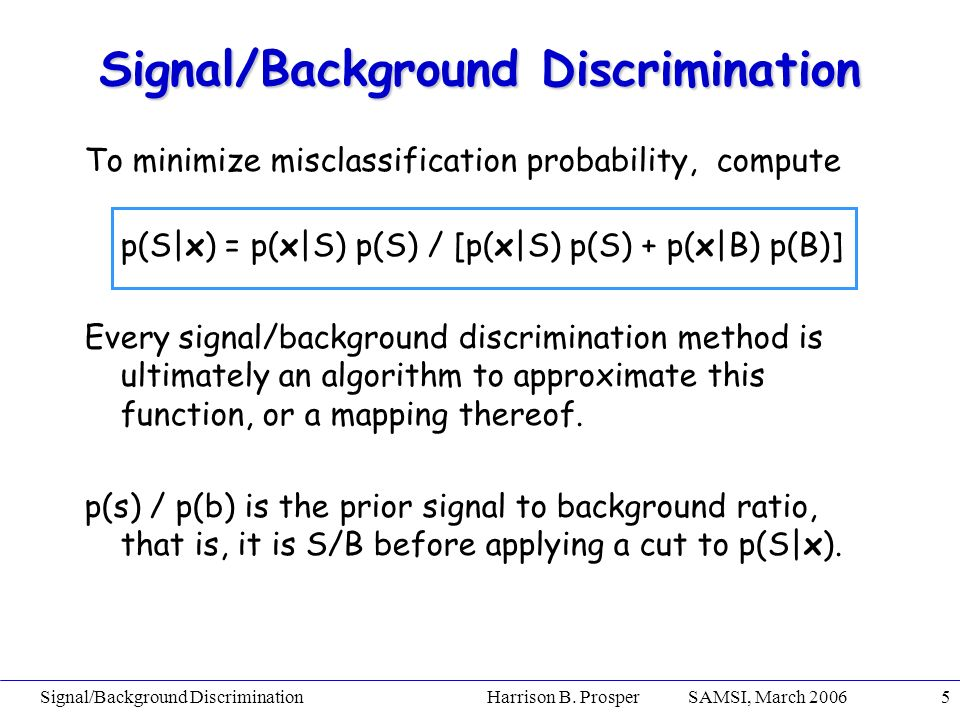 Signal/Background Discrimination Harrison B.