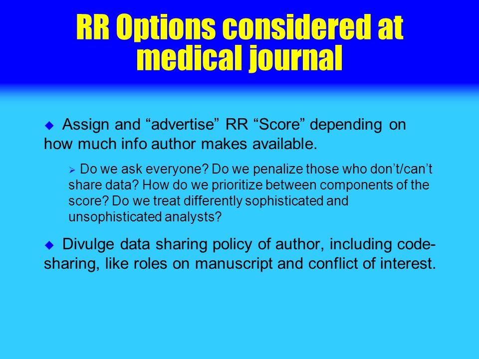 RR Options considered at medical journal Assign and advertise RR Score depending on how much info author makes available.