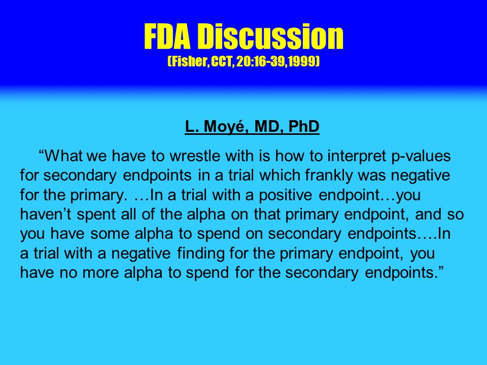 FDA Discussion (Fisher, CCT, 20:16-39,1999) L.