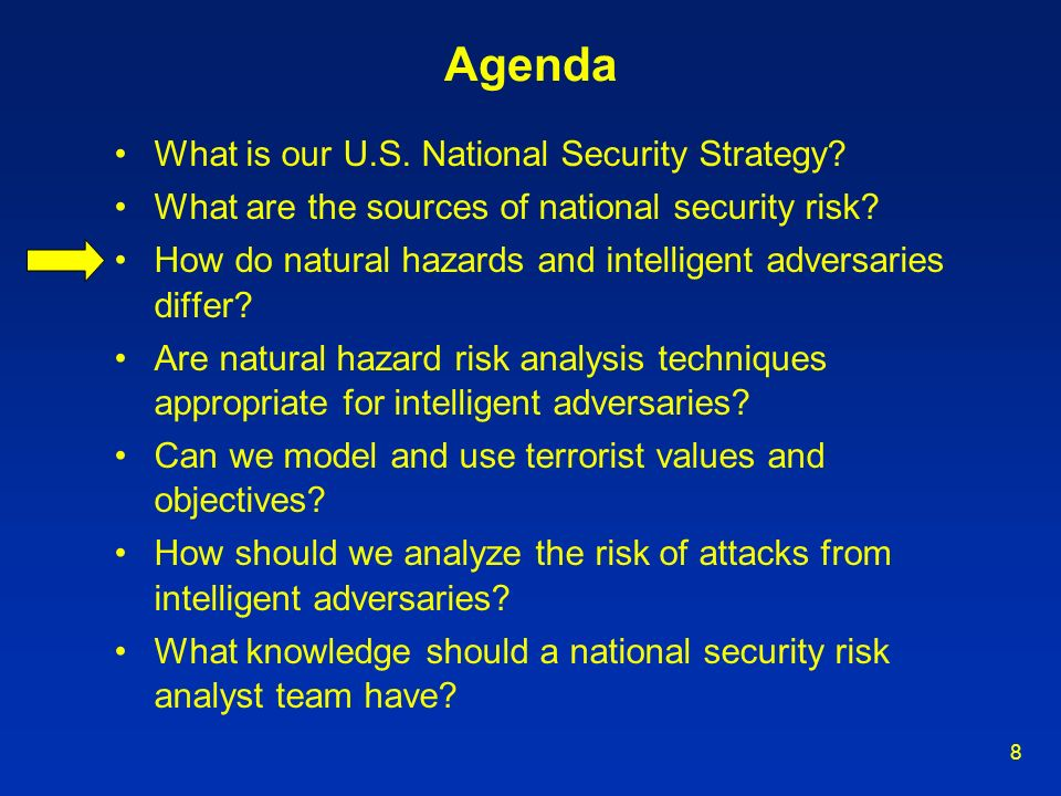 8 Agenda What is our U.S. National Security Strategy? What are the sources of national security risk? How do natural hazards and intelligent adversari