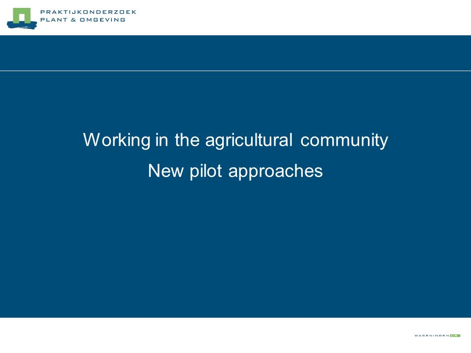 Working in the agricultural community New pilot approaches