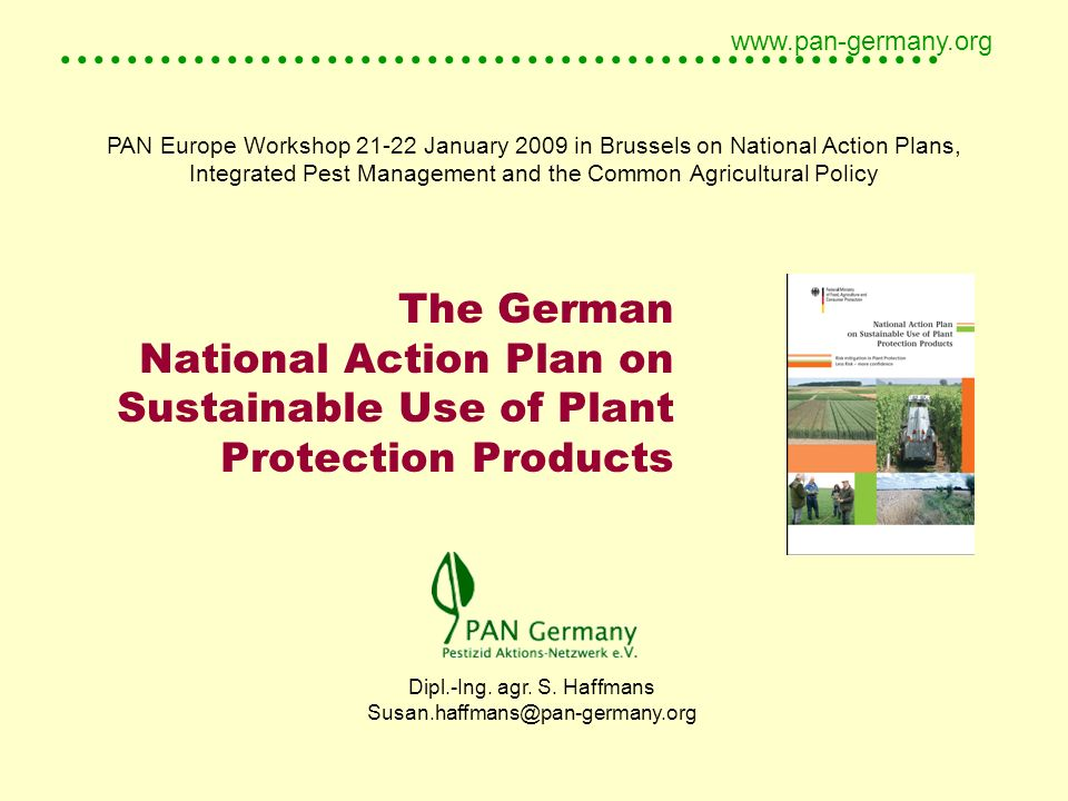..................................................... www.pan-germany.org The German National Action Plan on Sustainable Use of Plant Protection Produ