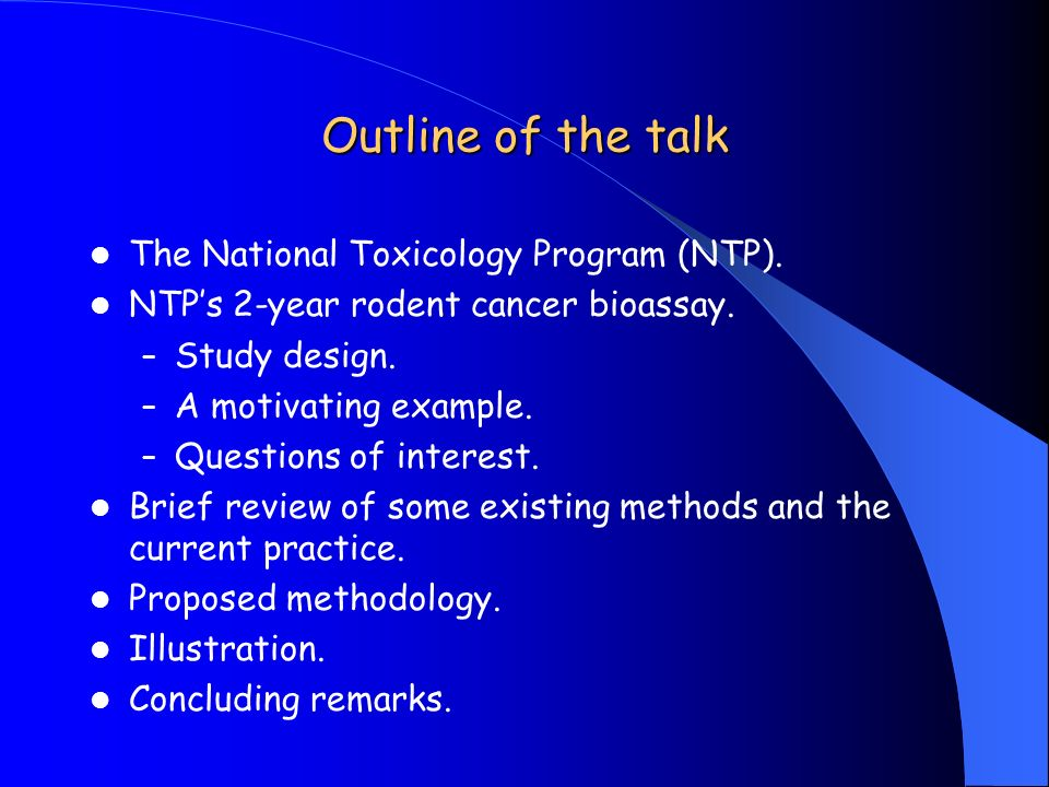 Outline of the talk The National Toxicology Program (NTP).