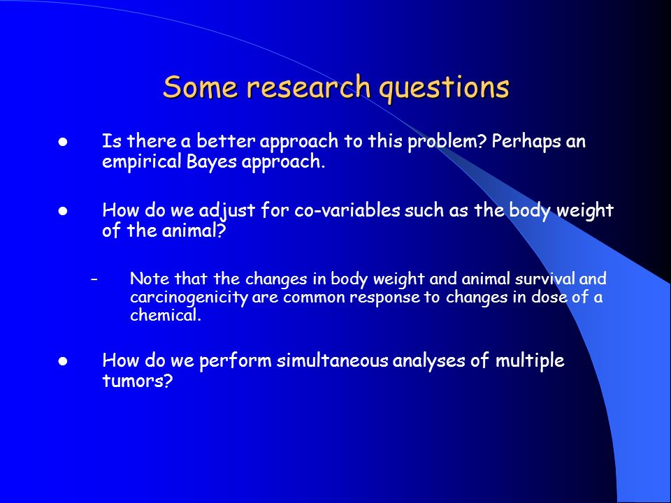 Some research questions Is there a better approach to this problem.