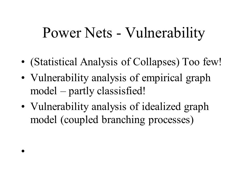 Power Nets - Vulnerability (Statistical Analysis of Collapses) Too few.