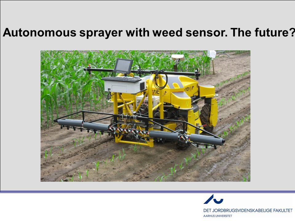 Autonomous sprayer with weed sensor. The future?
