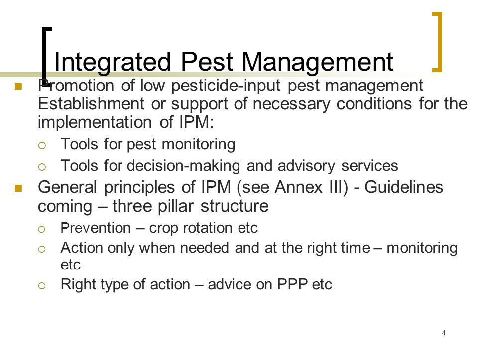 4 Integrated Pest Management Promotion of low pesticide-input pest management Establishment or support of necessary conditions for the implementation