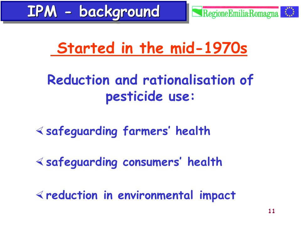 11 reduction in environmental impact safeguarding consumers health safeguarding farmers health Reduction and rationalisation of pesticide use: IPM - b