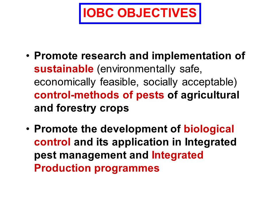 West Palaearctic Regional Section: one of 6 regional sections of IOBC http://www.iobc-global.org http://www.iobc-wprs.org