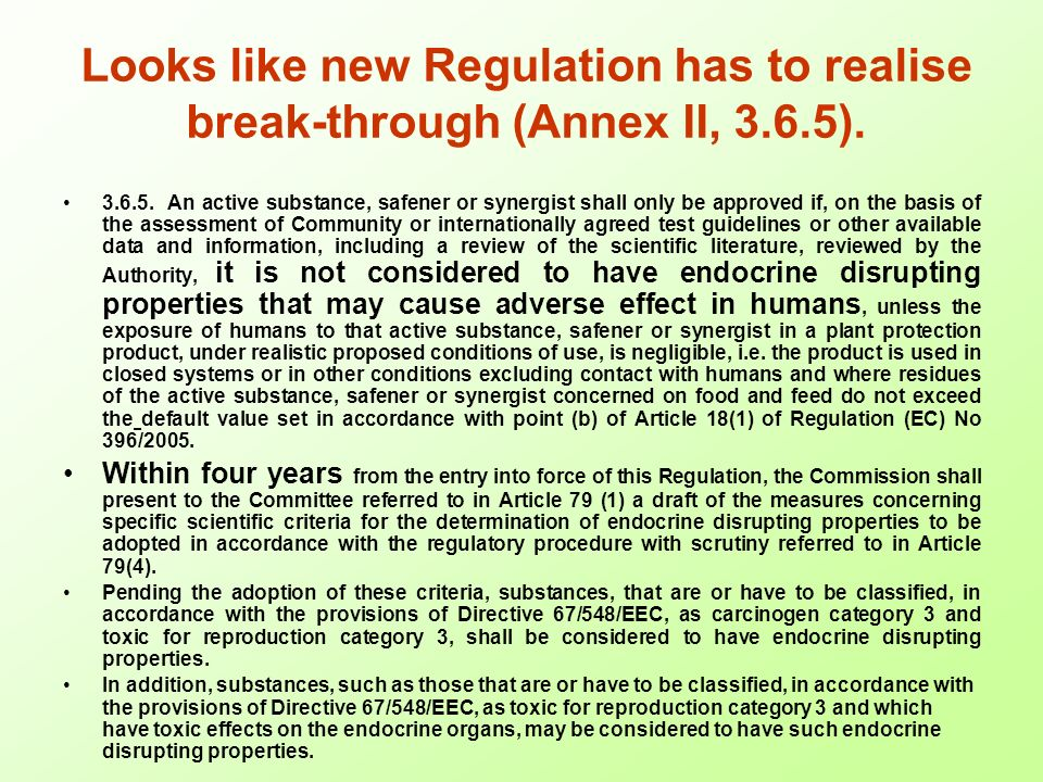 Looks like new Regulation has to realise break-through (Annex II, 3.6.5).