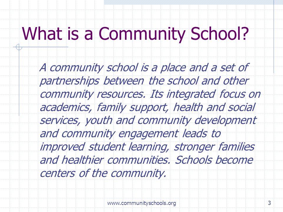 www.communityschools.org3 What is a Community School.