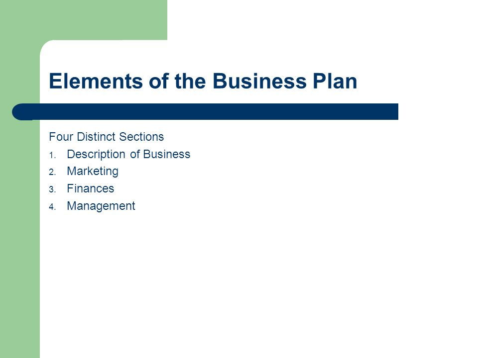 Elements of the Business Plan Four Distinct Sections 1.