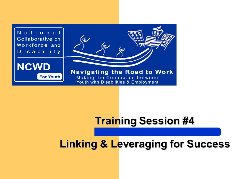 Training Session #4 Linking & Leveraging for Success