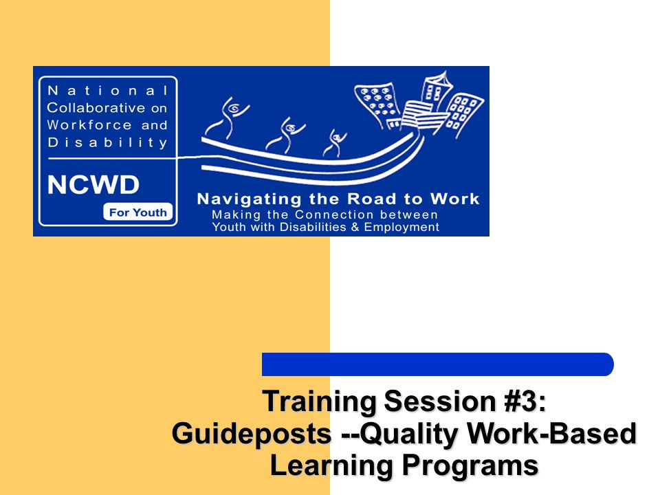 Training Session #3: Guideposts --Quality Work-Based Learning Programs