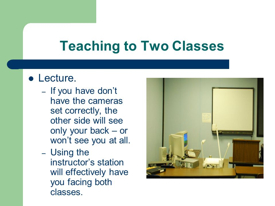 Teaching to Two Classes Lecture.