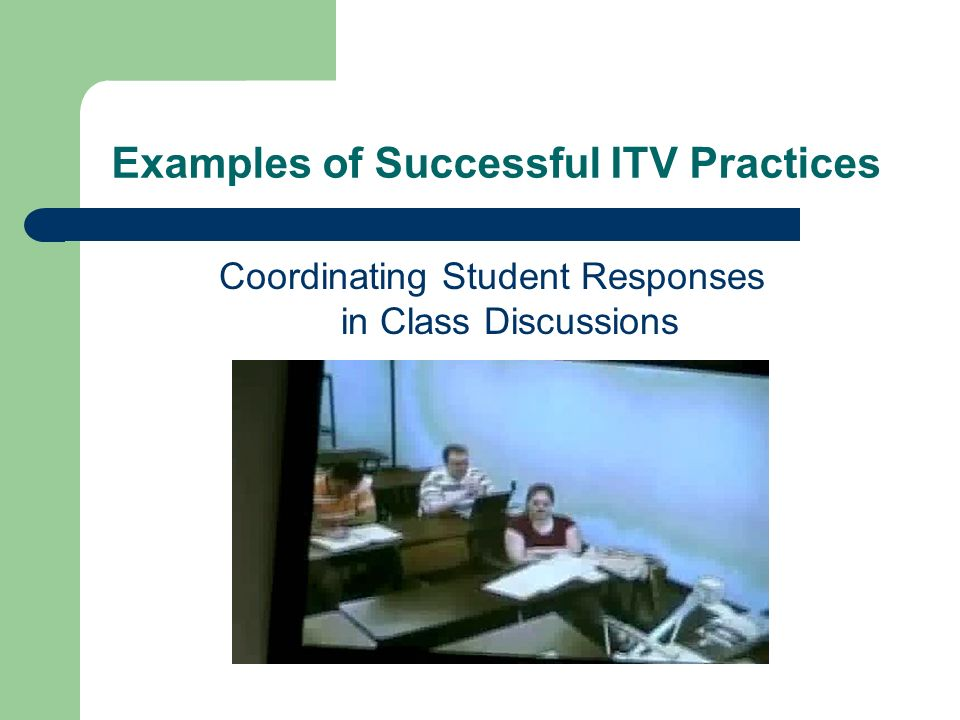 Examples of Successful ITV Practices Coordinating Student Responses in Class Discussions