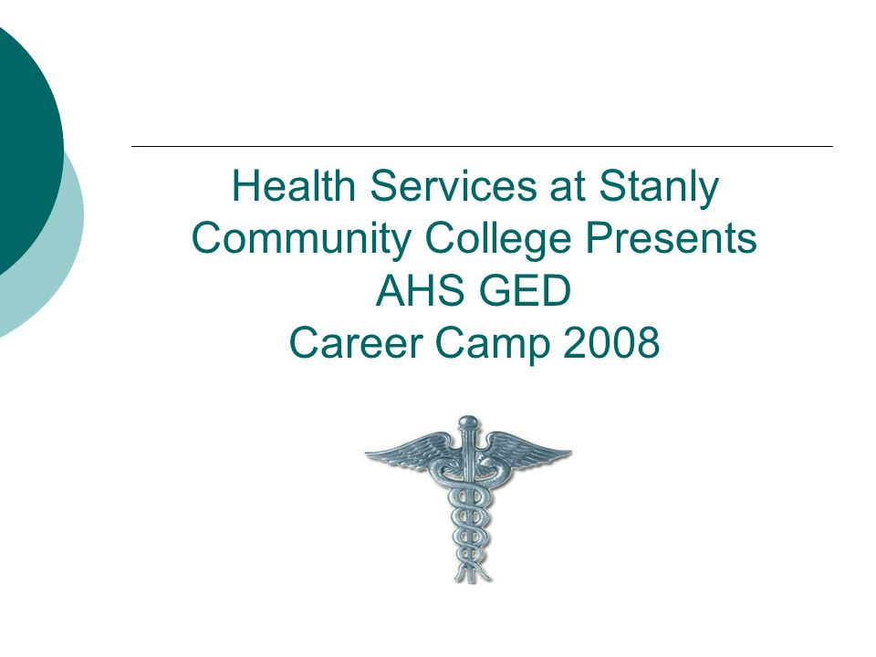 Health Services at Stanly Community College Presents AHS GED Career Camp 2008