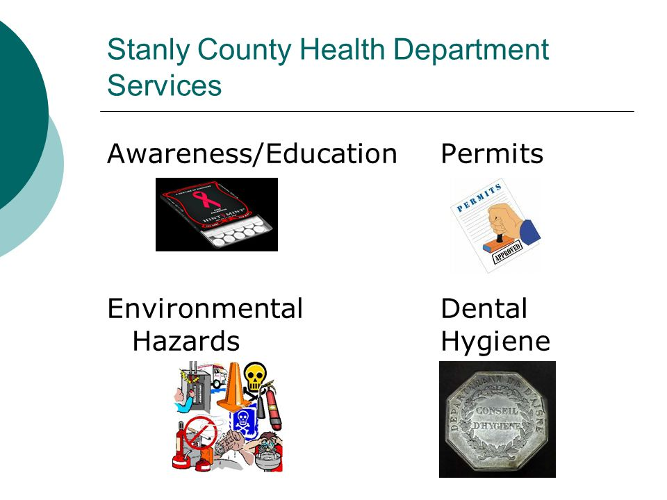 Stanly County Health Department Services Awareness/EducationPermits Environmental Dental HazardsHygiene