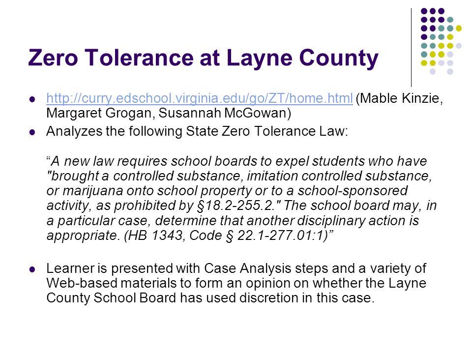 Zero Tolerance at Layne County http://curry.edschool.virginia.edu/go/ZT/home.html (Mable Kinzie, Margaret Grogan, Susannah McGowan) http://curry.edsch