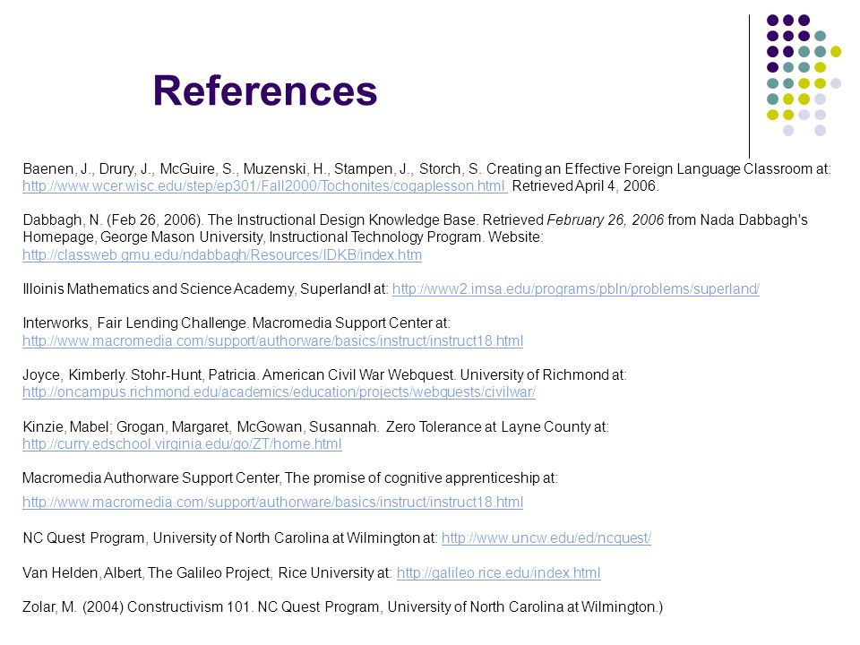 References Baenen, J., Drury, J., McGuire, S., Muzenski, H., Stampen, J., Storch, S. Creating an Effective Foreign Language Classroom at: http://www.w