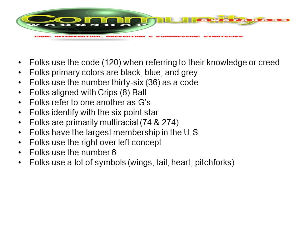Folks use the code (120) when referring to their knowledge or creed Folks primary colors are black, blue, and grey Folks use the number thirty-six (36