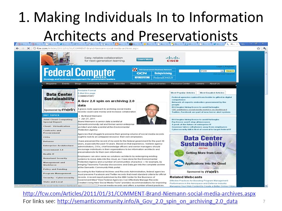 1. Making Individuals In to Information Architects and Preservationists 7 http://fcw.com/Articles/2011/01/31/COMMENT-Brand-Niemann-social-media-archiv