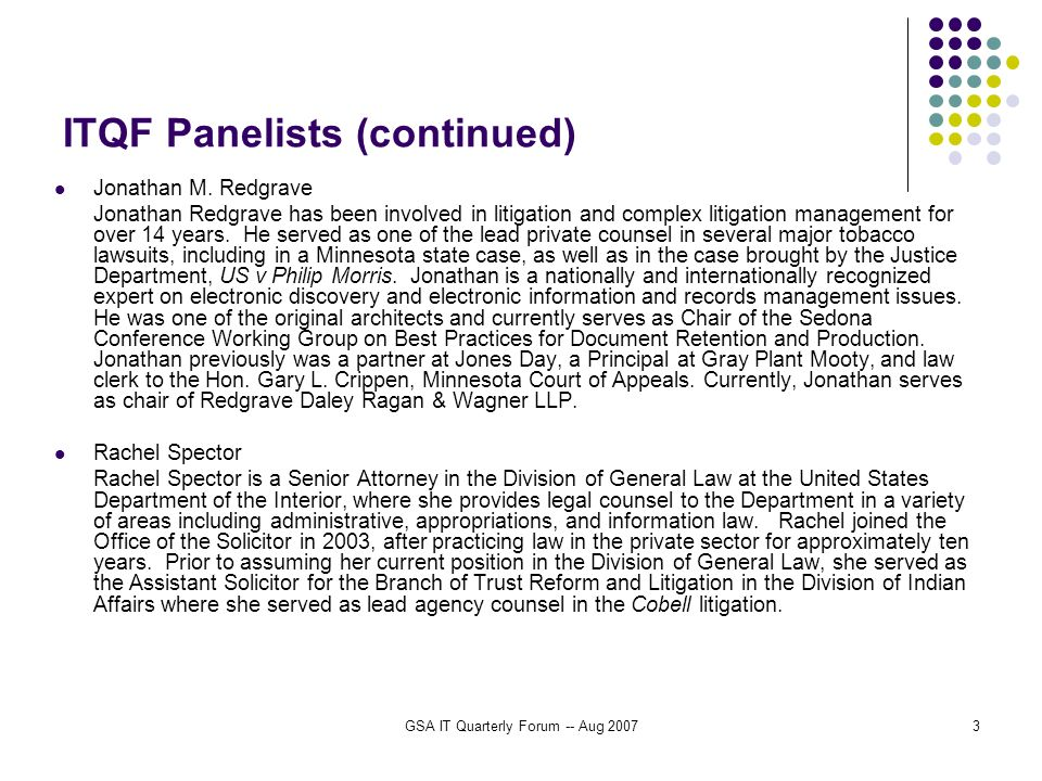 GSA IT Quarterly Forum -- Aug 20073 ITQF Panelists (continued) Jonathan M.