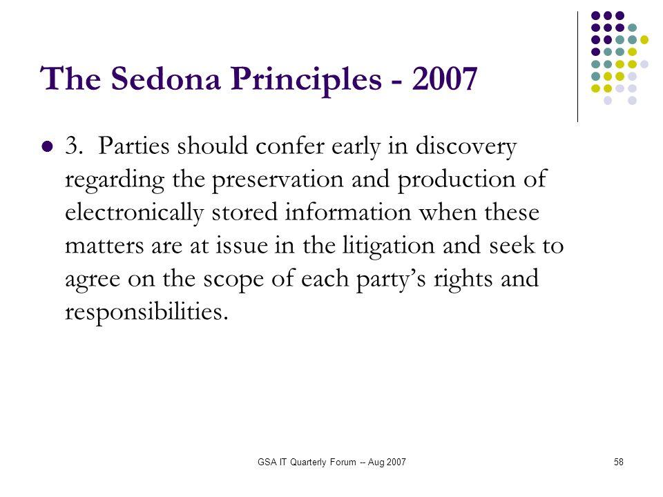 GSA IT Quarterly Forum -- Aug 200758 The Sedona Principles - 2007 3.