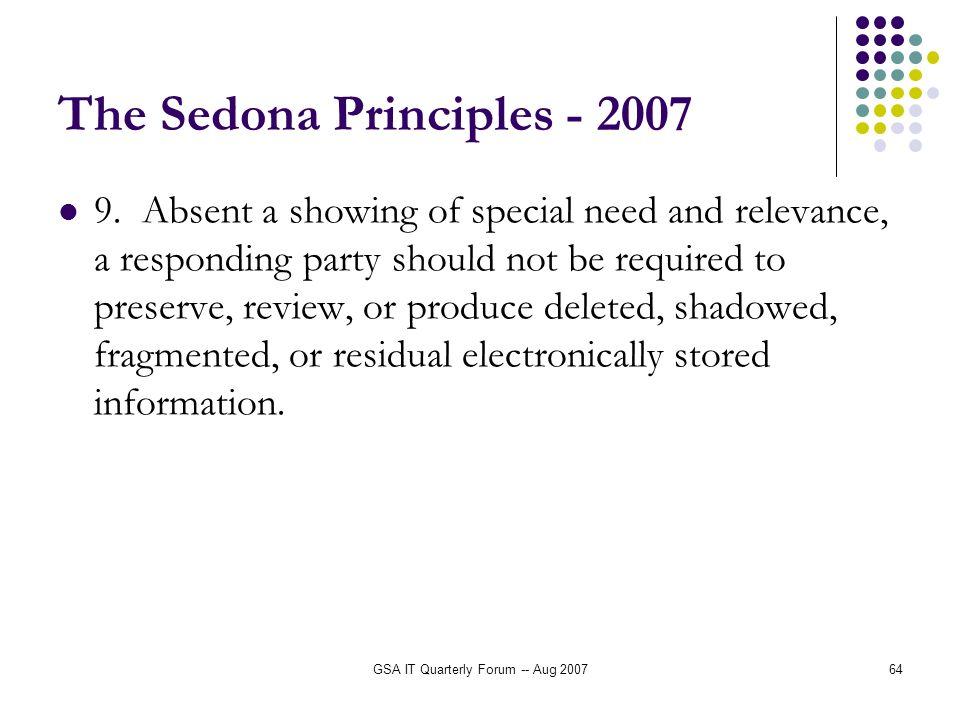 GSA IT Quarterly Forum -- Aug 200764 The Sedona Principles - 2007 9.