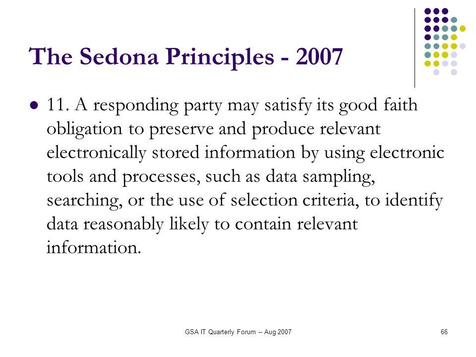 GSA IT Quarterly Forum -- Aug 200766 The Sedona Principles - 2007 11.