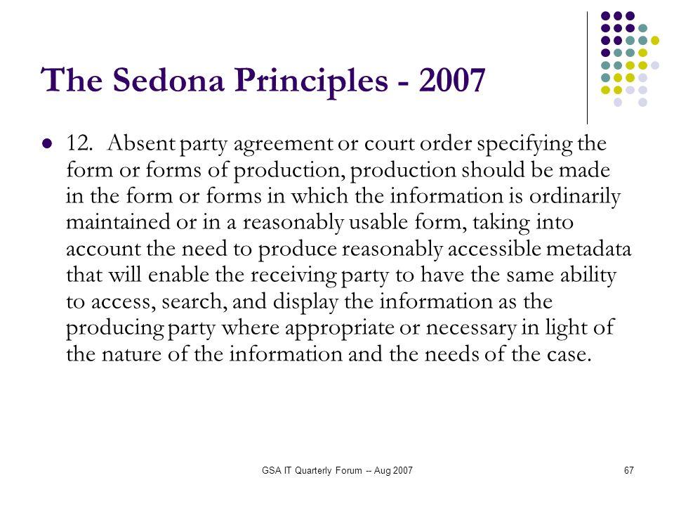 GSA IT Quarterly Forum -- Aug 200767 The Sedona Principles - 2007 12.