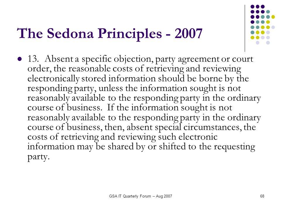 GSA IT Quarterly Forum -- Aug 200768 The Sedona Principles - 2007 13.